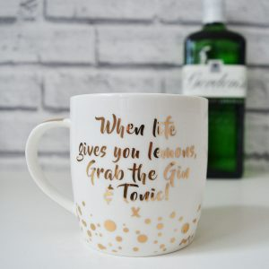 When Life Give You Lemons Grab The Gin & Tonic Mug